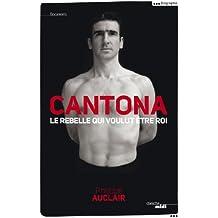 Cantona, le rebelle qui voulut être roi