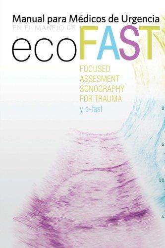 Manual para médicos de Urgencias en el manejo de Eco-Fast: (Focussed Assesment Sonography fpr Trauma) y e-Fast por Carmen Gómez Montes