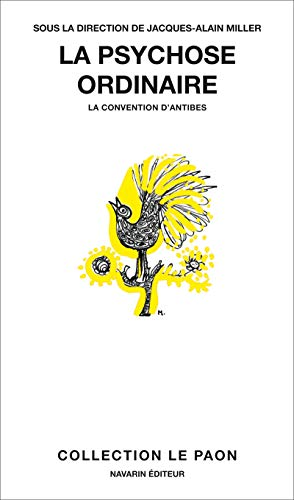 La psychose ordinaire - La convention d'Antibes par Jacques-alain Miller