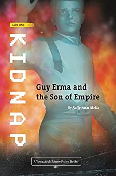 Kidnap (Guy Erma and the Son of Empire Book 1) by [Melia, Sally Ann]