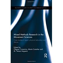 Mixed Methods Research in the Movement Sciences: Case Studies in Sport, Physical Education and Dance (Routledge Research in Sport and Exercise Science, Band 5)