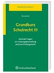 Grundkurs Schulrecht III: Zentrale Fragen zur Leistungsbeurteilung und zum Prüfungsrecht