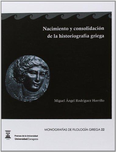 Descargar Libro Nacimiento y consolidación de la historiografía griega (Monografías de filología griega) de Miguel Ángel Rodríguez Horrillo