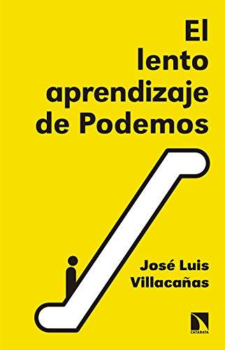 El lento aprendizaje de Podemos: Historia del presente (Mayor)
