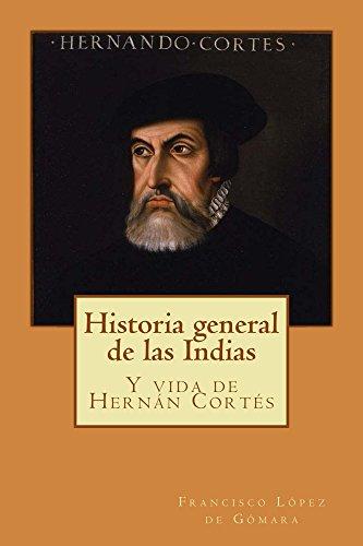 Historia general de las Indias: Y vida de Hernán Cortés por Francisco López de Gómara