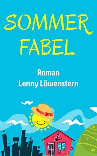 Sommerfabel: Roman von [Löwenstern, Lenny]