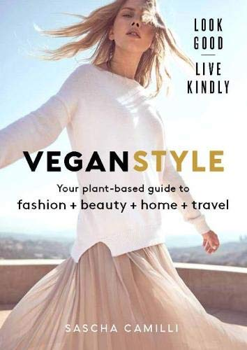 Vegan Style: Your plant-based guide to fashion + beauty + home + travel