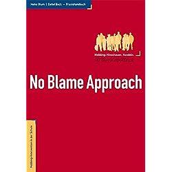 No Blame Approach - Mobbing-Intervention in der Schule - Praxishandbuch