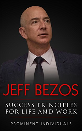 Jeff Bezos - Success Principles for Life and Work (English Edition)