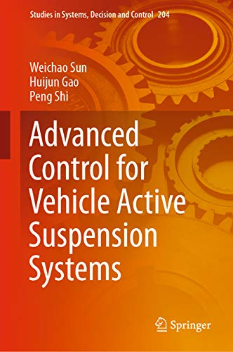 Advanced Control for Vehicle Active Suspension Systems (Studies in Systems, Decision and Control Book 204) (English Edition)