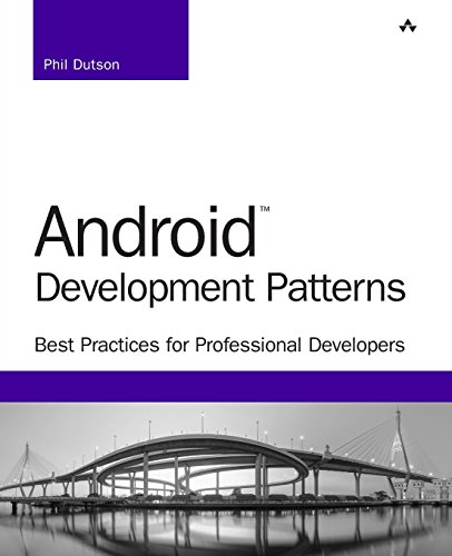 Android Development Patterns: Best Practices for Professional Developers (Developer's Library)