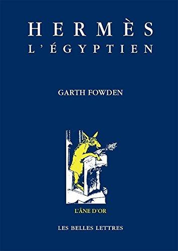 Hermès l'Egyptien par Garth Fowden