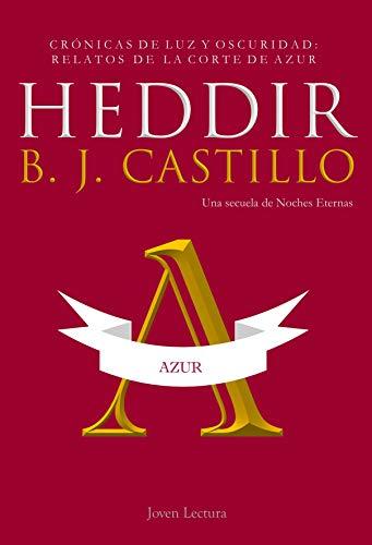 Heddir: Crónicas de Luz y Oscuridad: Relatos de la Corte de Azur