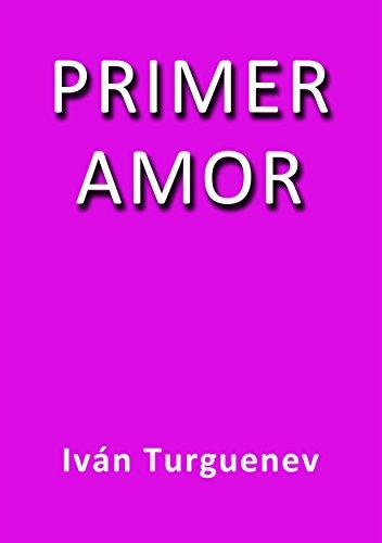 Primer amor por Iván Turguénev