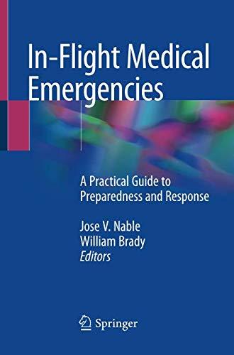 In-Flight Medical Emergencies: A Practical Guide to Preparedness and Response (Luft-und Raumfahrtmedizin)