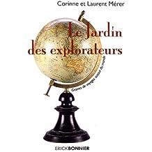 Le jardin des explorateurs - Graines de voyages autour du monde