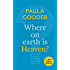 Where on Earth is Heaven?: A Little Book of Guidance