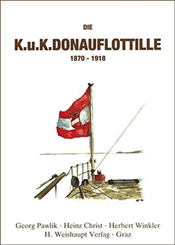 Die k.u.k. Donauflottille 1870-1918
