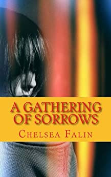 A Gathering of Sorrows (The Benson Family Chronicles Book 2) (English Edition) von [Falin, Chelsea]