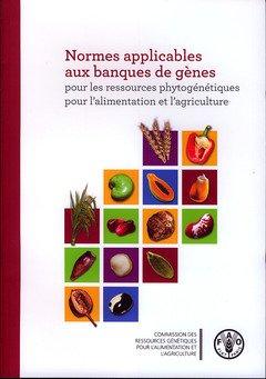 Normes applicables aux banques de genes pour les ressources phytogenetiques pour l'alimentation et l'agriculture por Food and Agriculture Organization of the United Nations