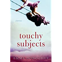 Touchy Subjects: Stories by Emma Donoghue (2006-06-01)