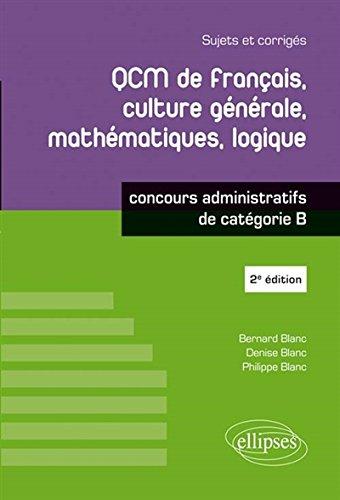 QCM de Français Culture Générale Mathématiques Logique Catégorie B