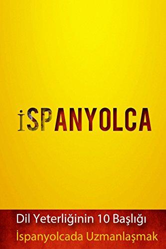 İspanyolcada Uzmanlaşmak - Dil Yeterliğinin 10 Başlığı