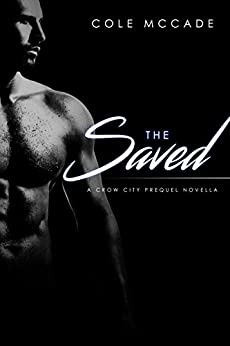 The Saved: A Crow City Prequel Novella by [McCade, Cole]