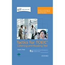 [(Tactics for TOEIC Listening and Reading Test: Pack: Pack: Authorized by ETS, This Course Will Help Develop the Necessary Skills to Do Well in the TOEIC Listening and Reading Test)] [Author: Grant Trew] published on (October, 2007)