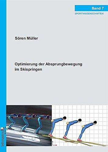 Optimierung der Absprungbewegung im Skispringen: Dissertation (Sportwissenschaften)
