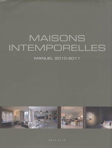 Maisons intemporelles: Manuel 2010-2011. Ouvrage multilingue