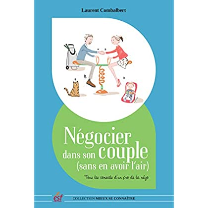 Négocier dans son couple (sans en avoir l'air) : Tous les conseils d'un pro de la négo