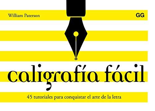 Caligrafía fácil 45 tutoriales para conquistar el arte de la letra por William Paterson