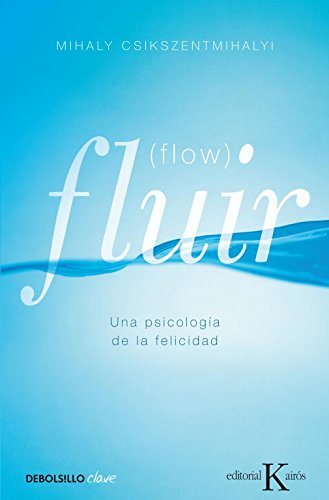 Fluir (Flow): Una psicología de la felicidad (CLAVE) por Mihaly Csikszentmihalyi