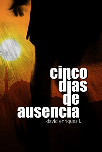 Cinco días de ausencia (Elixir de Muerte nº 2) por David Enríquez L.
