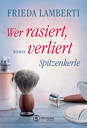 Spitzenkerle - Wer rasiert, verliert