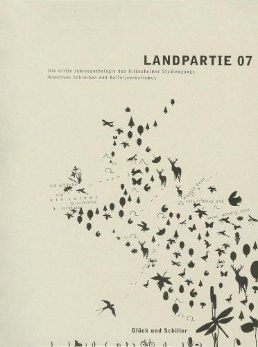 """Landpartie '07: Anthologie des Studiengangs """"Kreatives Schreiben und Kulturjournalismus"""" an der Universität Hildesheim"""