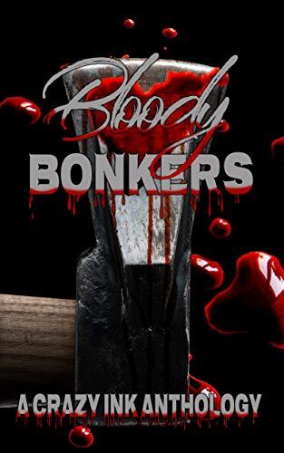 Bloody Bonkers: A Crazy Ink Anthology by [Ody, Jim, Simons, Jeremy, Emy, Bella, Jaiyn, Lorah, Brown, M.W., Schoen, Sara, Guthrie, T. Elizabeth, Davis, Chelsi, Iblis, Kathia]