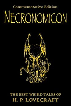Necronomicon: The Best Weird Tales of H.P. Lovecraft (GOLLANCZ S.F.) (English Edition) de [Lovecraft, H. P.]