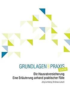 Die Hausratversicherung: Eine Erläuterung anhand praktischer Fälle - Grundlagen und Praxis Spezial (Münsteraner Reihe)