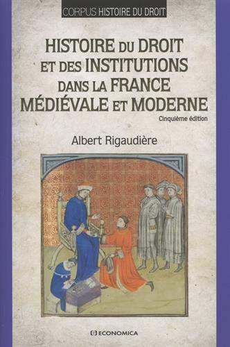 Histoire du droit et des institutions dans la France médiévale et moderne