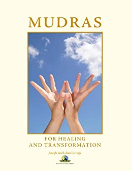 Mudras for Healing and Transformation (English Edition) par [Le Page, Joseph, Le Page, Lilia]