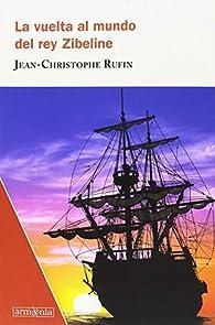 La vuelta al mundo del rey Zibeline par Jean-christophe Rufin