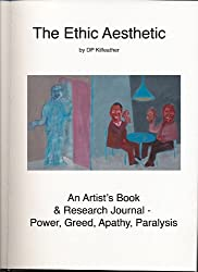 The Ethic Aesthetic: An Artist's Book & Research Journal - Power, Greed, Apathy, Paralysis