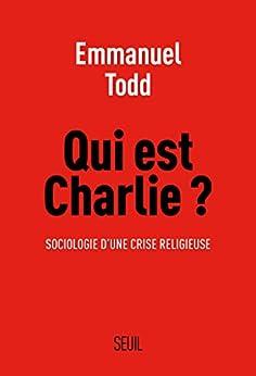 Qui est Charlie ?. Sociologie d'une crise religieuse: Sociologie d'une crise religieuse (H.C. essais)