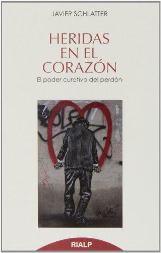 Heridas En El Corazón (Bolsillo) por Francisco Javier Schlatter Navarro
