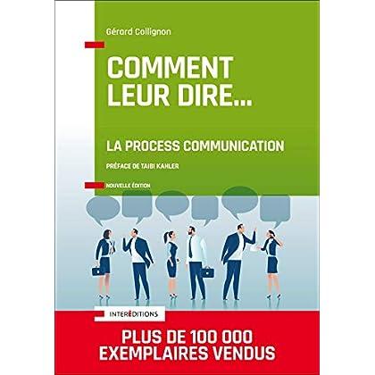 Comment leur dire... La Process Communication - 3e éd.