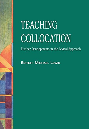 Teaching Collocation: Further Developments in the Lexical Approach
