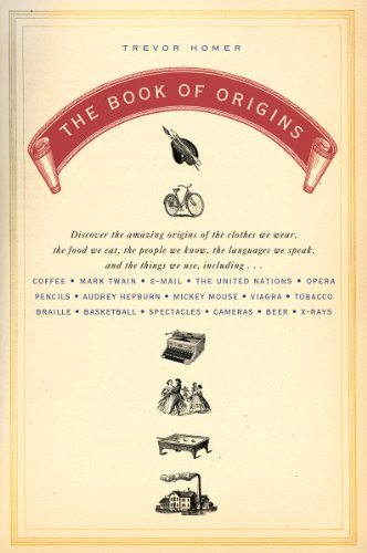 The Book of Origins: Discover the Amazing Origins of the Clothes We Wear, the Food We Eat, the People We Know, the Languages We Speak, and the Things We Use (English Edition)