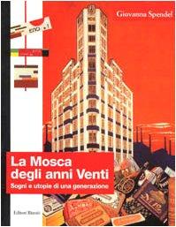La Mosca degli anni Venti. Sogni e utopie di una generazione